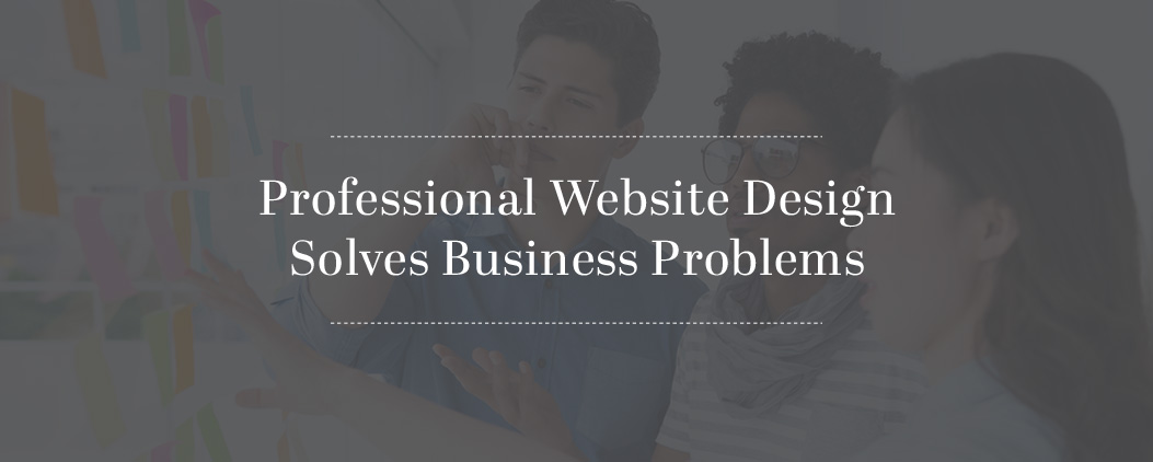 Professional-Website-Design-Solves-BUsiness-Problems